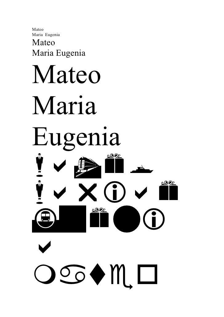 Mateo Maria Eugenia  Mateo Maria Eugenia   Mateo Maria Eugenia     