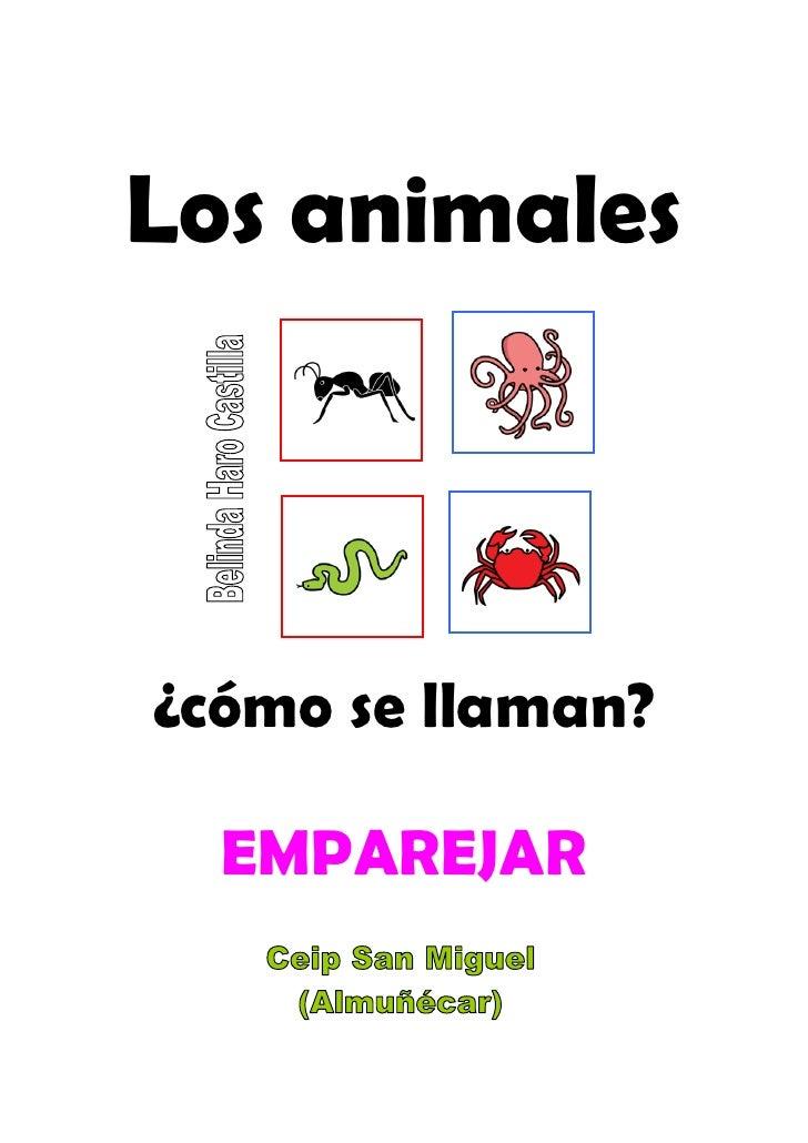 Los animales    ¿cómo se llaman?    EMPAREJAR
