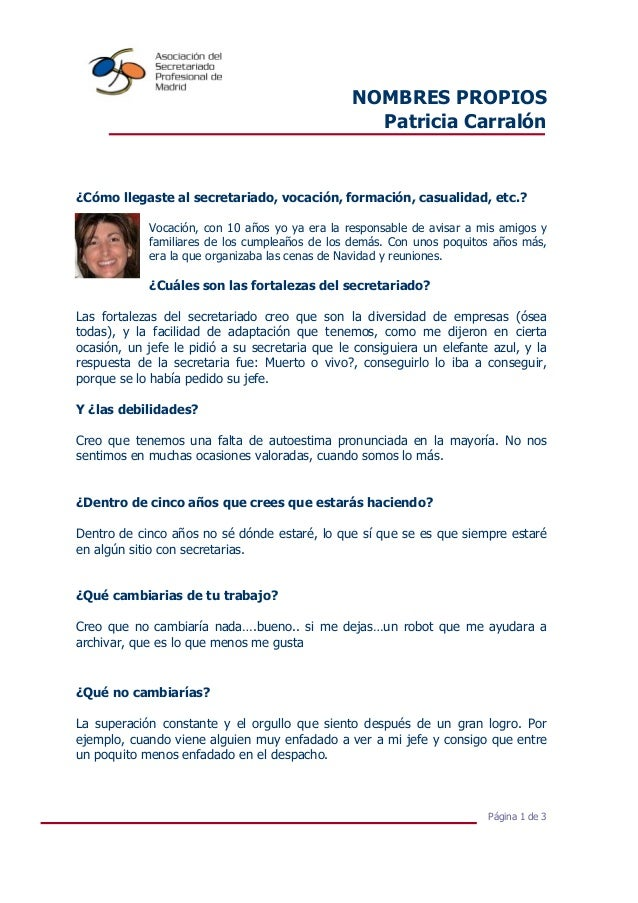 NOMBRES PROPIOS Patricia Carralón  ¿Cómo llegaste al secretariado, vocación, formación, casualidad, etc.? Vocación, con 10...