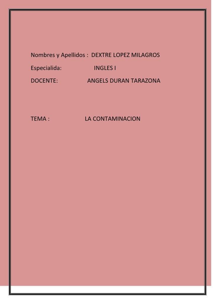 Nombres y Apellidos : DEXTRE LOPEZ MILAGROSEspecialida:         INGLES IDOCENTE:          ANGELS DURAN TARAZONATEMA :     ...