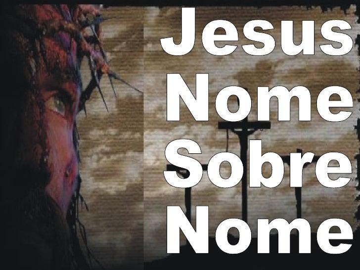 Jesus  Nome Sobre  Nome