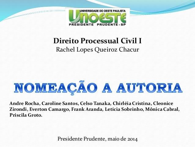 Direito Processual Civil I Rachel Lopes Queiroz Chacur Andre Rocha, Caroline Santos, Celso Tanaka, Chirléia Cristina, Cleo...