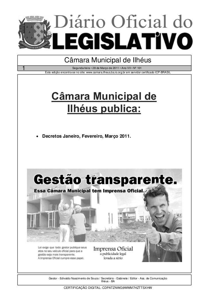 Câmara Municipal de Ilhéus1                           Segunda-feira • 28 de Março de 2011 • Ano VII • Nº 101       Esta ed...