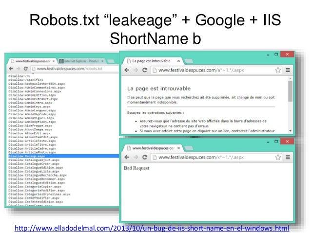 """Robots.txt """"leakeage"""" + Google + IIS  ShortName b  http://www.elladodelmal.com/2013/10/un-bug-de-iis-short-name-en-el-wind..."""