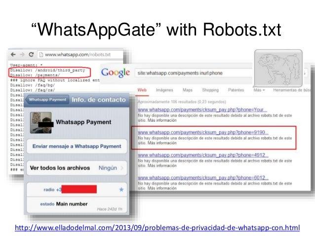 """WhatsAppGate"" with Robots.txt  http://www.elladodelmal.com/2013/09/problemas-de-privacidad-de-whatsapp-con.html"