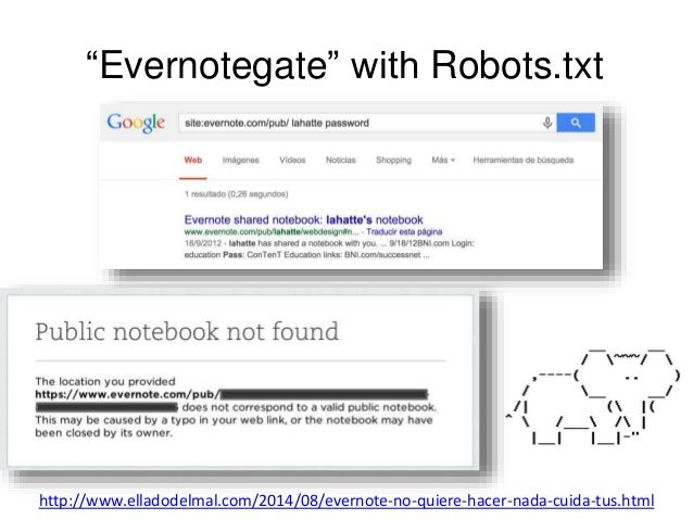 """""""Evernotegate"""" with Robots.txt  http://www.elladodelmal.com/2014/08/evernote-no-quiere-hacer-nada-cuida-tus.html"""