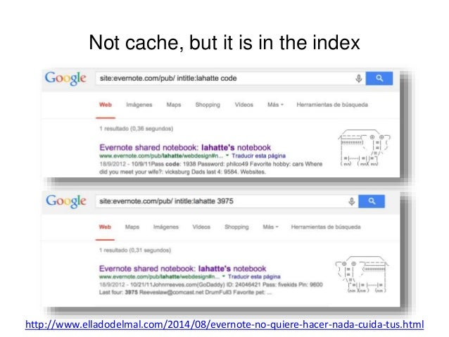 Not cache, but it is in the index  http://www.elladodelmal.com/2014/08/evernote-no-quiere-hacer-nada-cuida-tus.html
