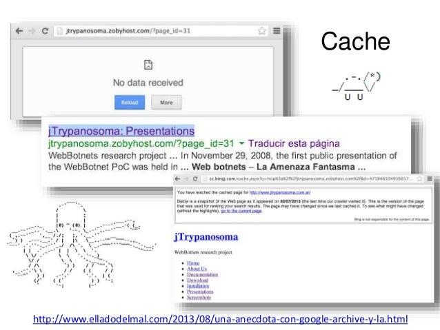 Cache  http://www.elladodelmal.com/2013/08/una-anecdota-con-google-archive-y-la.html