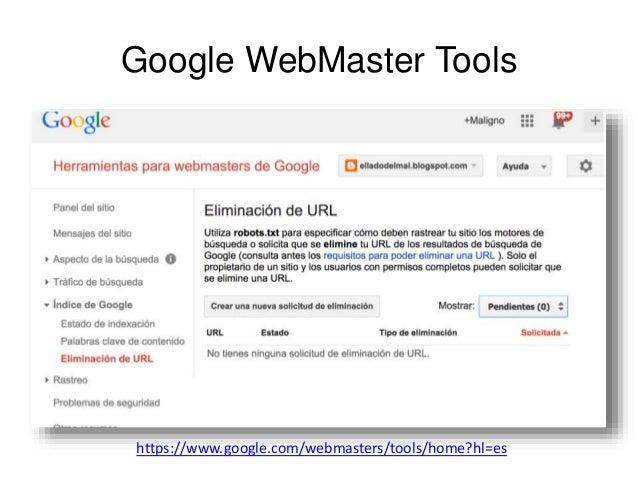 Google WebMaster Tools  https://www.google.com/webmasters/tools/home?hl=es