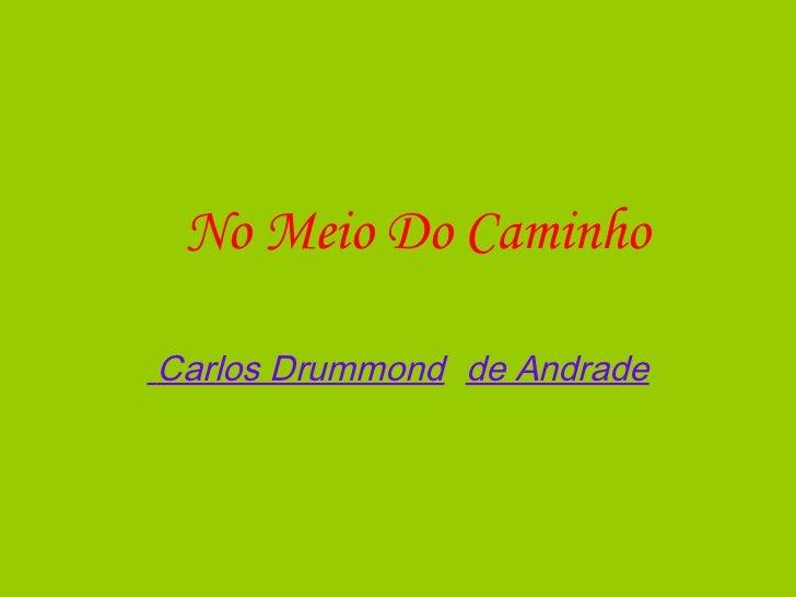 No Meio Do Caminho Carlos Drummond de Andrade