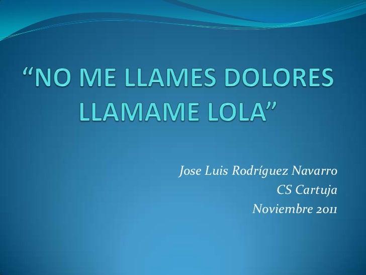 Jose Luis Rodríguez Navarro                 CS Cartuja             Noviembre 2011