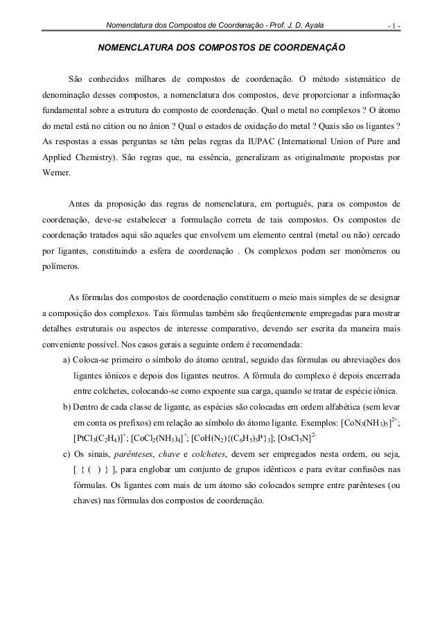 Nomenclatura dos Compostos de Coordenação - Prof. J. D. Ayala - 1 - NOMENCLATURA DOS COMPOSTOS DE COORDENAÇÃO São conhecid...
