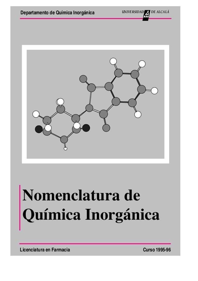 Nomenclatura de Química Inorgánica Curso 1995-96 Departamento de Qu'mica Inorg‡nica Licenciatura en Farmacia DE ALCALçUNIV...