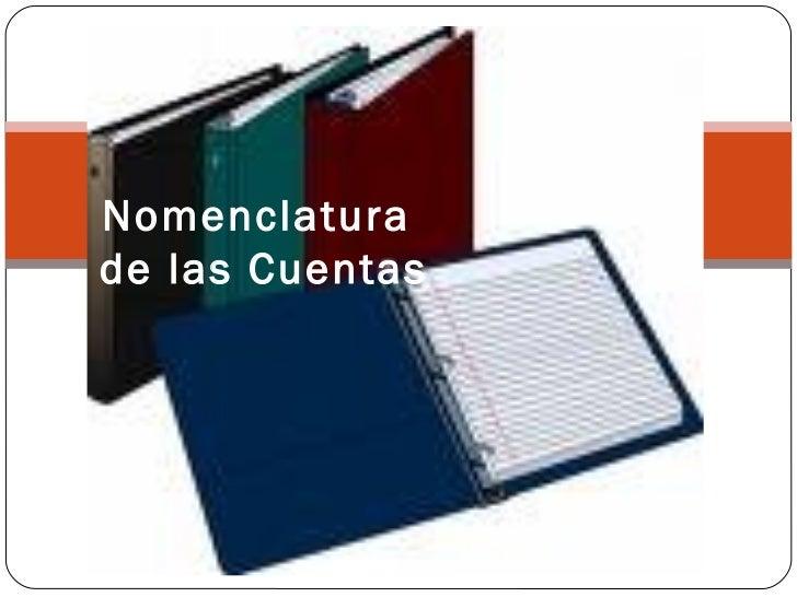 Nomenclatura  de las Cuentas