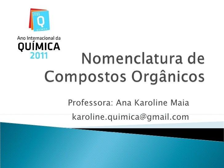 Professora: Ana Karoline Maia [email_address]