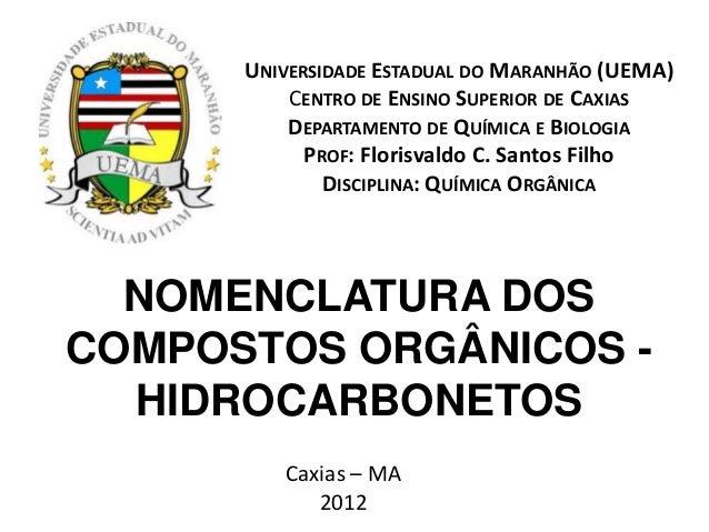 UNIVERSIDADE ESTADUAL DO MARANHÃO (UEMA)CENTRO DE ENSINO SUPERIOR DE CAXIASDEPARTAMENTO DE QUÍMICA E BIOLOGIAPROF: Florisv...
