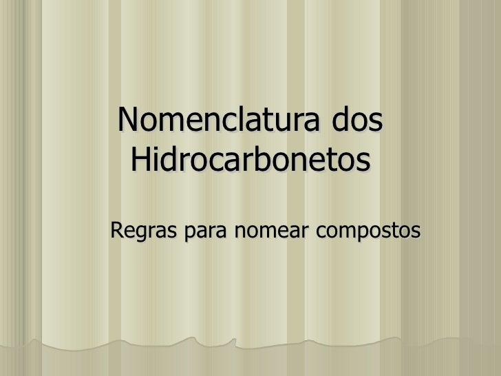 Nomenclatura dos HidrocarbonetosRegras para nomear compostos