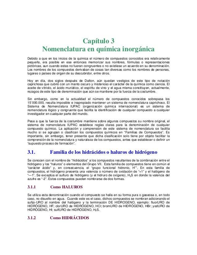 Capítulo 3 Nomenclatura en química inorgánica Debido a que en los inicios de la química el número de compuestos conocidos ...