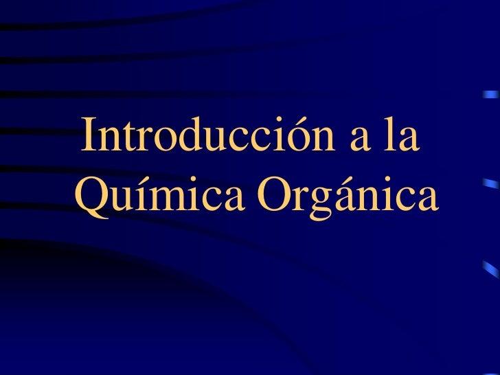 Introducción a la QuímicaOrgánica<br />