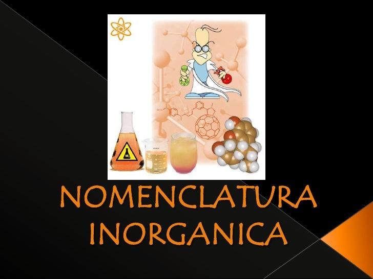 NOMENCLATURA INORGANICA<br />