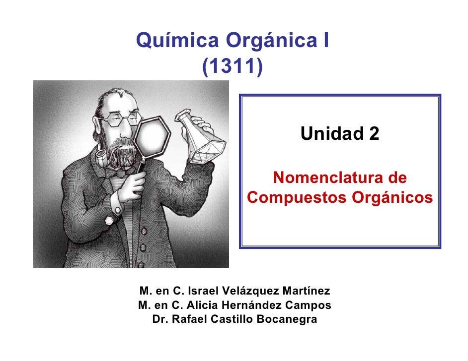 Química Orgánica I       (1311)                               Unidad 2                       Nomenclatura de              ...