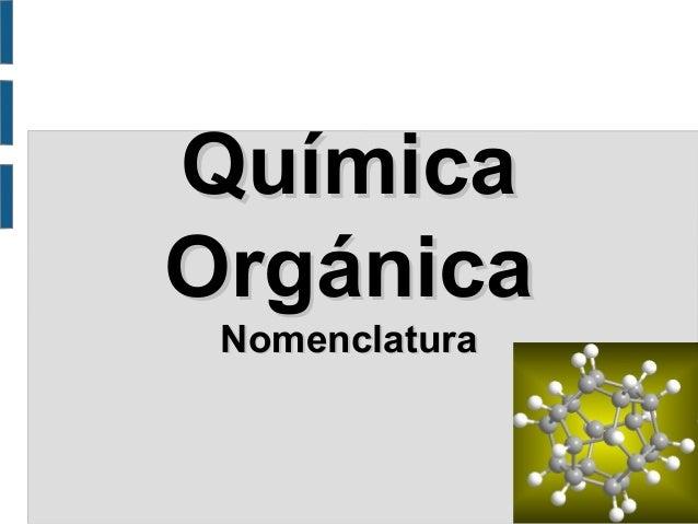 Química Orgánica Nomenclatura