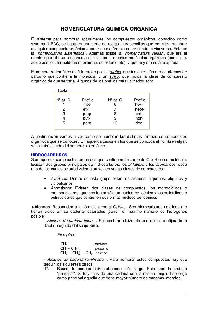 NOMENCLATURA QUIMICA ORGÁNICAEl sistema para nombrar actualmente los compuestos orgánicos, conocido comosistema IUPAC, se ...
