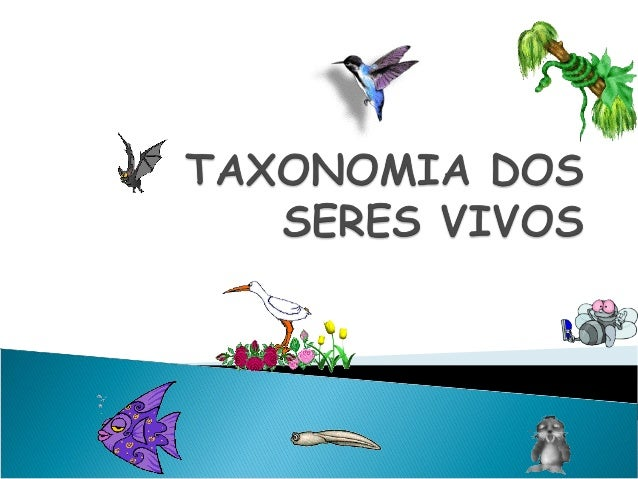 Taxonomia é o ramo da biologia que trata da  descrição, classificação, nomenclatura e agrupamento dos seres vivos, segundo...