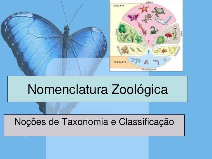Nomenclatura ZoológicaNoções de Taxonomia e Classificação