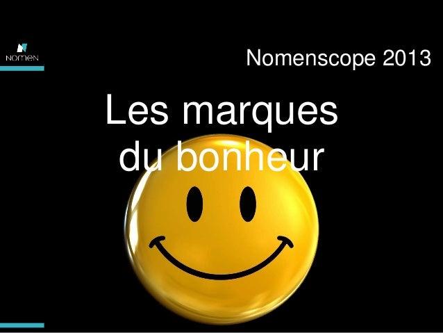 Nomenscope 2013  Les marques du bonheur  www.nomen.com  CONFIDENTIEL