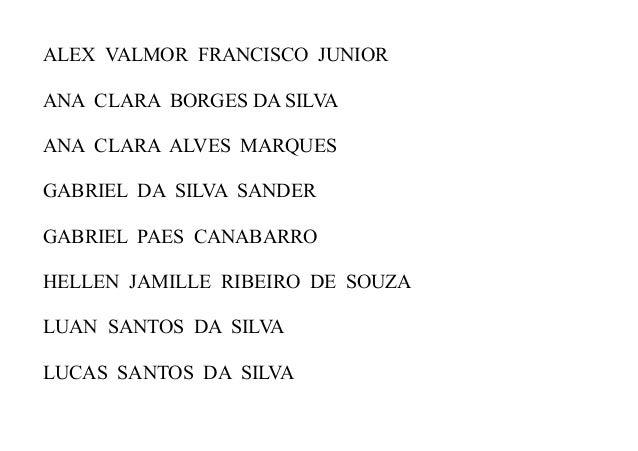 ALEX VALMOR FRANCISCO JUNIORANA CLARA BORGES DA SILVAANA CLARA ALVES MARQUESGABRIEL DA SILVA SANDERGABRIEL PAES CANABARROH...