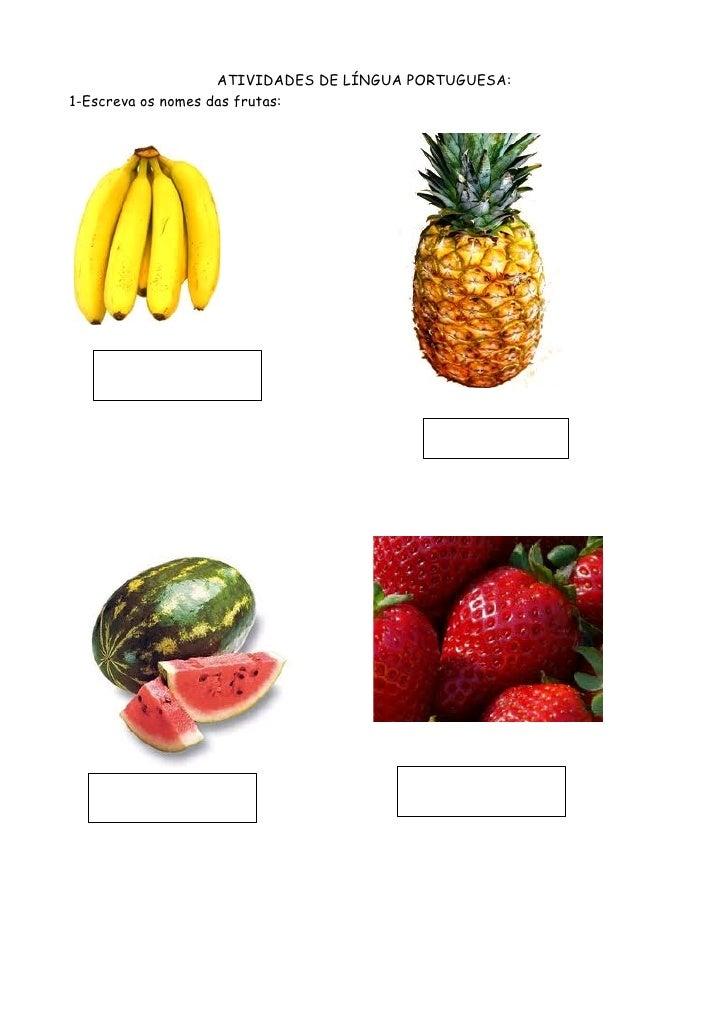 ATIVIDADES DE LÍNGUA PORTUGUESA:1-Escreva os nomes das frutas: