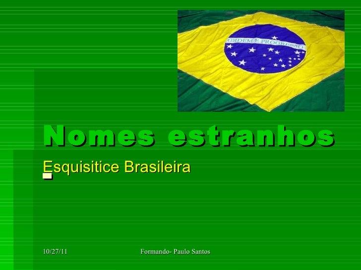 Nomes estranhos  - Esquisitice Brasileira
