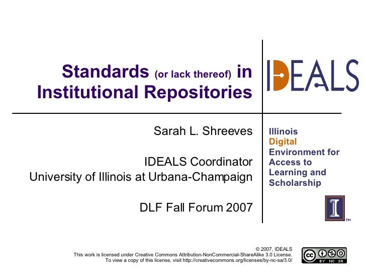 Standards  (or lack thereof)  in Institutional Repositories Sarah L. Shreeves IDEALS Coordinator University of Illinois at...