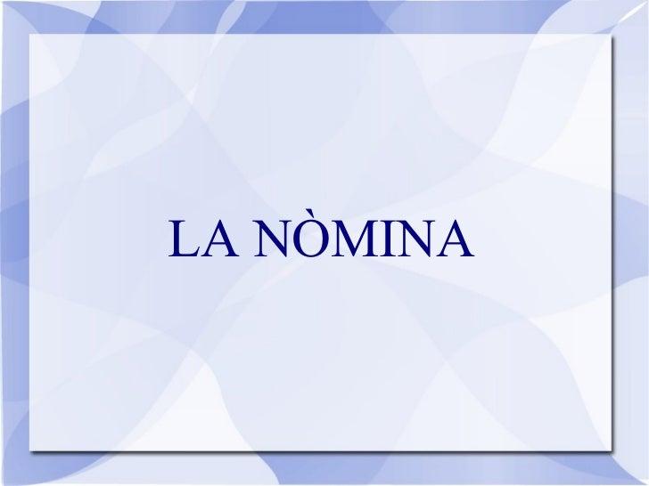 <ul>LA NÒMINA </ul>