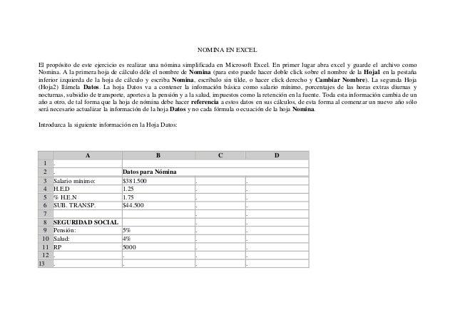 NOMINA EN EXCELEl propósito de este ejercicio es realizar una nómina simplificada en Microsoft Excel. En primer lugar abra...