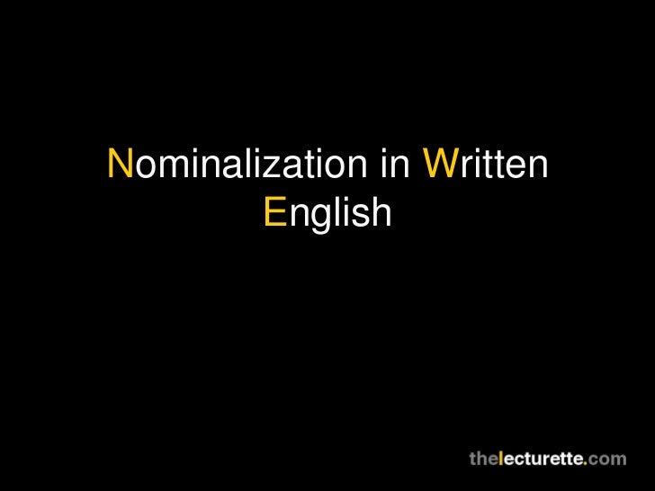 N ominalization in  W ritten  E nglish