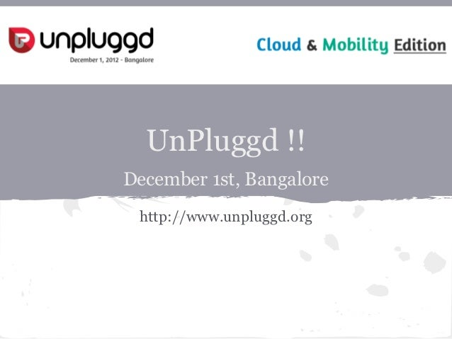 UnPluggd !!December 1st, Bangalore http://www.unpluggd.org