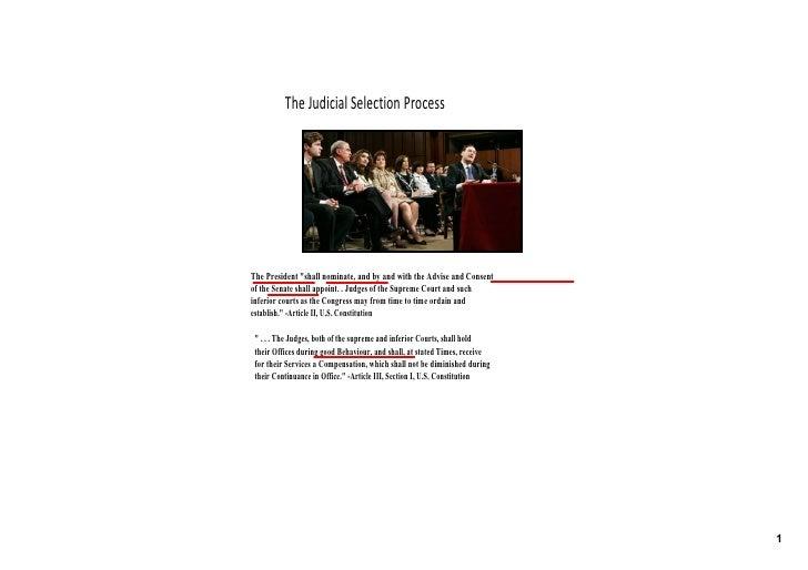 TheJudicialSelectionProcess     ThePresidentshallnominate,andbyandwiththeAdviseandConsent oftheSenatesha...