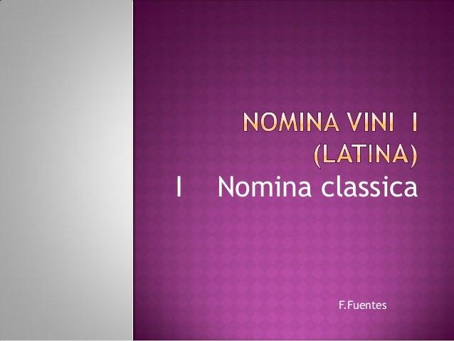 I   Nomina classica             F.Fuentes