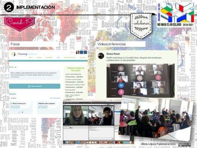 2 IMPLEMENTACIÓN colaborar DesarrolloDesarrollo Covid-19 Foros Alicia López Palomera 2020 Videoconferencias