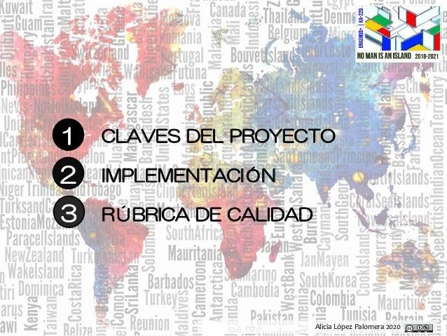 Alicia López Palomera 2020 1 CLAVES DEL PROYECTO 2 3 IMPLEMENTACIÓN RÚBRICA DE CALIDAD