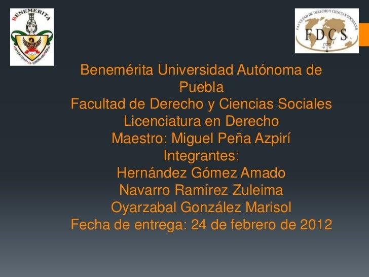 Benemérita Universidad Autónoma de                 PueblaFacultad de Derecho y Ciencias Sociales        Licenciatura en De...