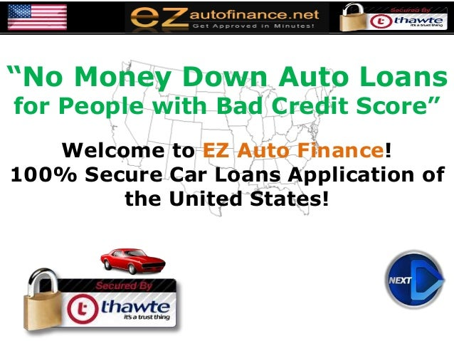 """""""No Money Down Auto Loans for People with Bad Credit Score"""" Welcome to EZ Auto Finance! 100% Secure Car Loans Application ..."""