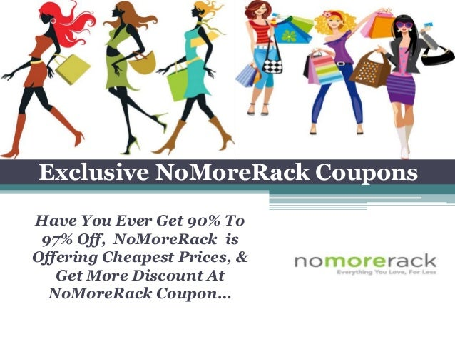 Nomorerack Coupon Codes. likes. Choxi is formerly NoMoreRack a well known store provide you all items of daily life with unbeatable prices. Shop with.