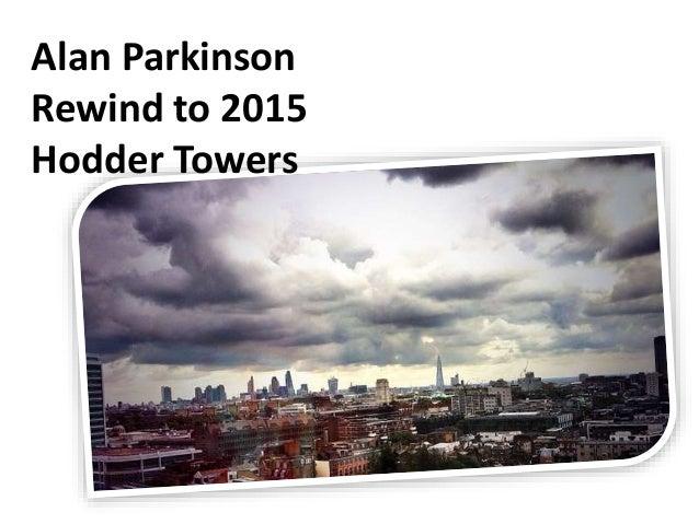 Alan Parkinson Rewind to 2015 Hodder Towers