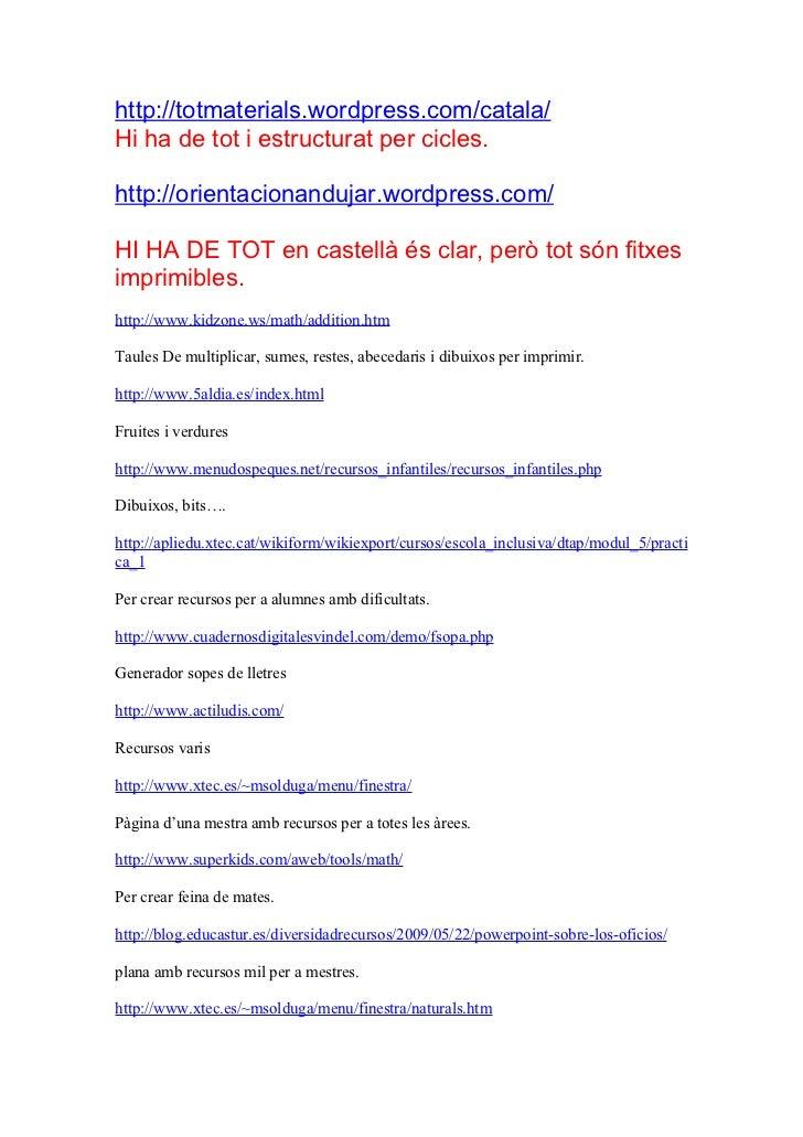 http://totmaterials.wordpress.com/catala/Hi ha de tot i estructurat per cicles.http://orientacionandujar.wordpress.com/HI ...
