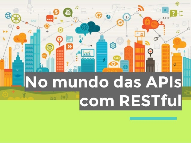 No mundo das APIs com RESTful