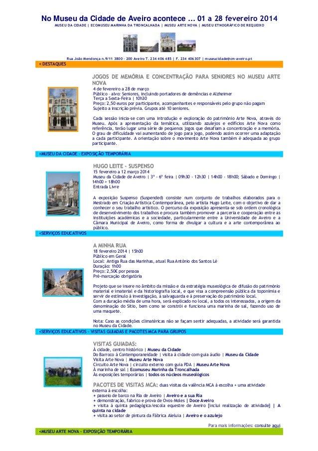 No Museu da Cidade de Aveiro acontece … 01 a 28 fevereiro 2014 MUSEU DA CIDADE | ECOMUSEU MARINHA DA TRONCALHADA | MUSEU A...