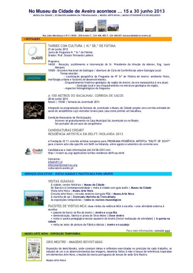 No Museu da Cidade de Aveiro acontece … 15 a 30 junho 2013MUSEU DA CIDADE | ECOMUSEU MARINHA DA TRONCALHADA | MUSEU ARTE N...